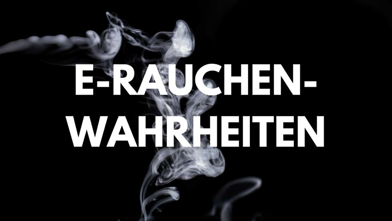 E-Rauchen-Wahrheiten
